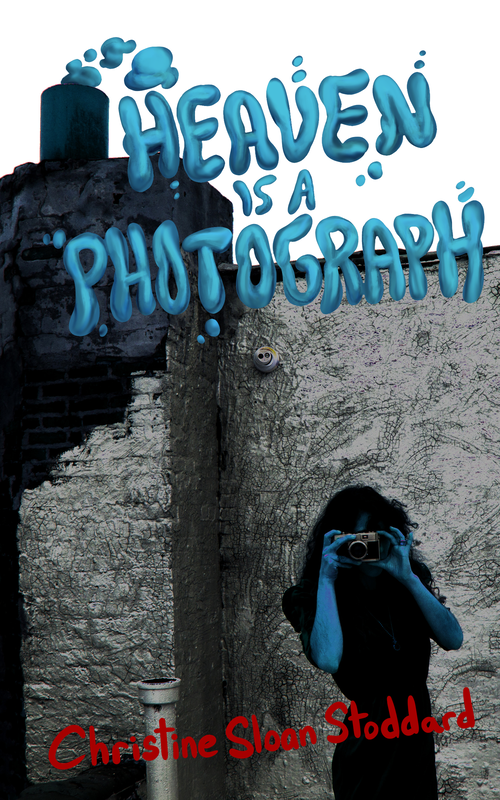 Heaven Is A Photograph Book Cover By Christine Sloan Stoddard