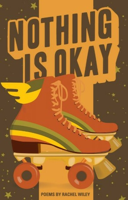 Nothing Is Okay by Rachel Wiley